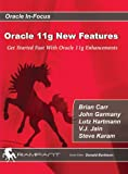 img - for Oracle 11g New Features: Get Started Fast with Oracle 11g Enhancements (Oracle In-Focus series) book / textbook / text book