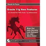 Get Started Fast with Oracle 11g Enhancements (Oracle In-Focus series)