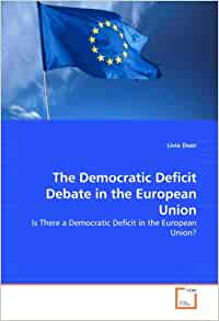 democratic deficit in the european union Administrative legitimacy and the democratic deficit of the european union 5th february 2018 jepp online zuzana murdoch (university of agder), sara connolly.