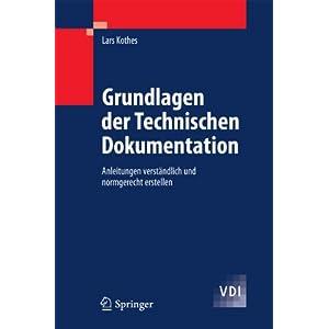 Grundlagen der Technischen Dokumentation: Anleitungen verständlich und normgerecht erstel