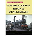 Northallerton, Ripon & Wensleydale (Railway Memories) (Paperback) - Common