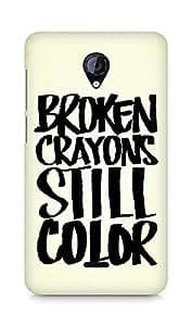 AMEZ broken crayons still colour Back Cover For Micromax Unite 2 A106