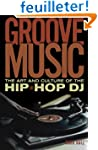 Groove Music: The Art and Culture of...