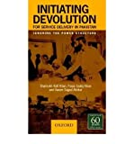 img - for [(Initiating Devolution for Service Delivery in Pakistan: Ignoring the Power Structure )] [Author: Shahrukh Rafi Khan] [Dec-2007] book / textbook / text book