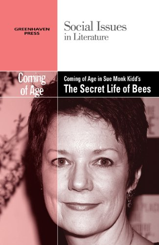 Coming of Age in Sue Monk Kidd's The Secret Life of Bees (Social Issues in Literature)