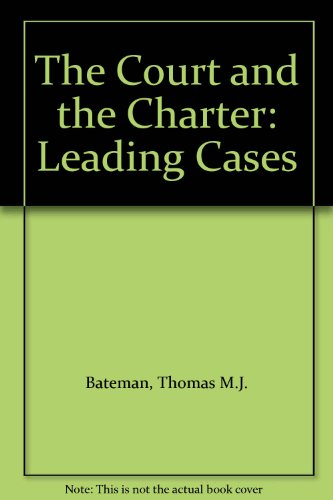 The Court and the Charter: Leading Cases