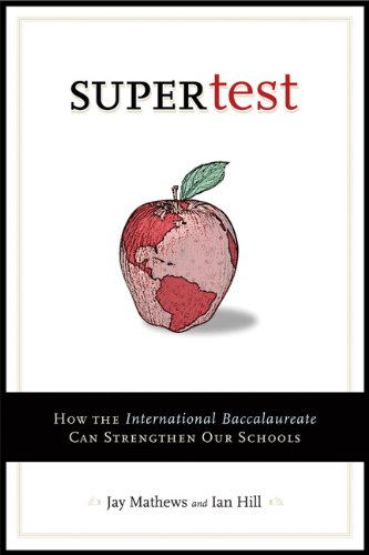 Supertest: How the International Baccalaureate Can Strengthen Our Schools PDF