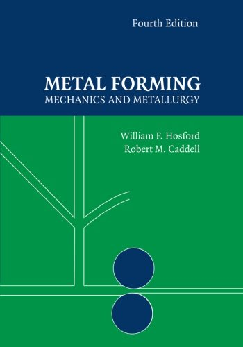 Metal Forming: Mechanics and Metallurgy, 4th Edition