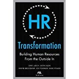 img - for HR Transformation: Building Human Resources From the Outside In [Hardcover] book / textbook / text book
