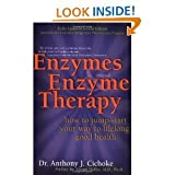 Enzymes Enzyme TherapyHowtoJumpStartYourWaytoLifelong Good Health 2nd (Second) Edition