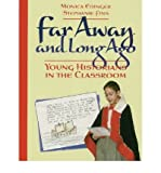 img - for Far Away and Long Ago: Young Historians in the Classroom (Paperback) - Common book / textbook / text book