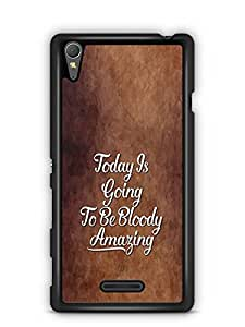 YuBingo Today's going to be bloody amazing Designer Mobile Case Back Cover for Sony Xperia T3