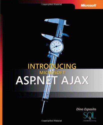 Introducing Microsoft® Asp.Net Ajax (Pro - Developer)
