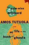 Image of The Palm-Wine Drinkard and My Life in the Bush of Ghosts[PALM-WINE DRINKARD & MY LI][Paperback]