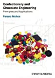 Ferenc Mohos Confectionery and Chocolate Engineering: Principles and Applications