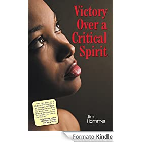 Victory Over a Critical Spirit (English Edition)
