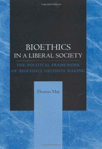 Bioethics in a Liberal Society: The Political Framework...