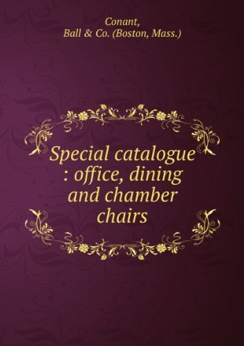 Special catalogue : office, dining and chamber chairs.