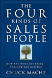 The Four Kinds of Sales People: How and Why They Excel- And How You Can Too
