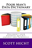 Poor Man's Data Dictionary: Document your database quickly, cheaply and painlessly