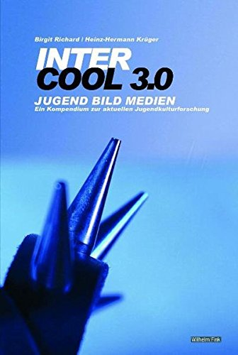 inter-cool-30-jugend-bild-medien-ein-kompendium-zur-aktuellen-jugendkulturforschung