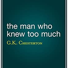 The Man Who Knew Too Much Audiobook by G. K. Chesterton Narrated by Harold Wiederman