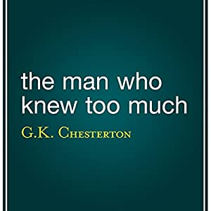 The Man Who Knew Too Much | [G. K. Chesterton]