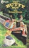 Butty Boy (Piccolo Books) (033025099X) by Jill Paton Walsh