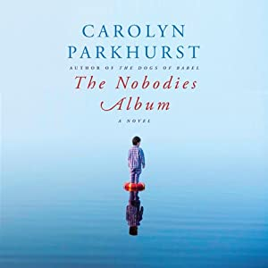 The Nobodies Album | [Carolyn Parkhurst]