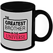 Mug For Brother - HomeSoGood The Greatest Brother In Universe Black Ceramic Coffee Mug - 325 Ml