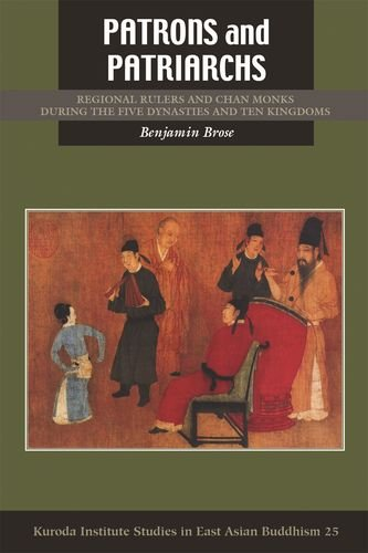 patrons-and-patriarchs-regional-rulers-and-chan-monks-during-the-five-dynasties-and-ten-kingdoms