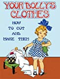 Your Dolly's Clothes -- A 1920s Pattern Book for Making Vintage Doll Fashions