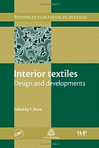 Interior Textiles: Design and Developments (Woodhead Publishing Series in Textiles) from Woodhead Publishing Ltd