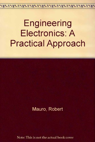 Engineering Electronics: A Practical Approach