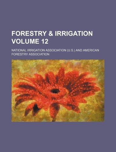 Forestry & irrigation Volume 12