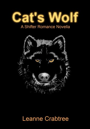 Cat's Wolf (A Shifter Romance Novella) by Leanne Crabtree