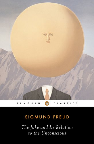 The Joke and Its Relation to the Unconscious (Penguin...