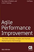 Agile Performance Improvement: The New Synergy of Agile and Human Performance Technology Front Cover