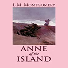 Anne of the Island (       UNABRIDGED) by L.M. Montgomery Narrated by Susan O'Malley