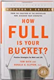 How Full Is Your Bucket? Educator's Edition: Positive Strategies for Work and Life (159562001X) by Tom Rath