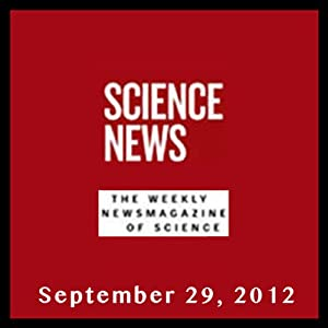 Science News, September 29, 2012 Periodical