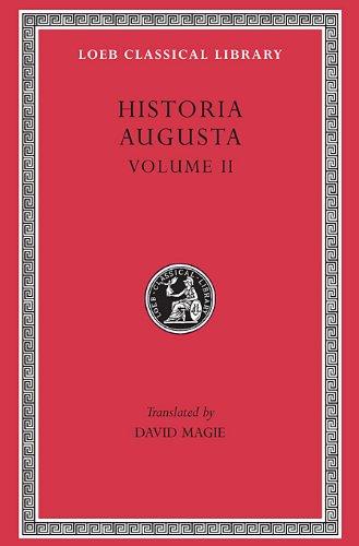 Historia Augusta, Volume II (Loeb Classical Library No. 140)
