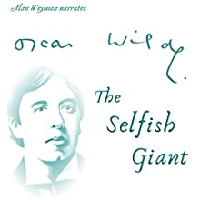 The Selfish Giant Audiobook by Oscar Wilde Narrated by Alan Weyman