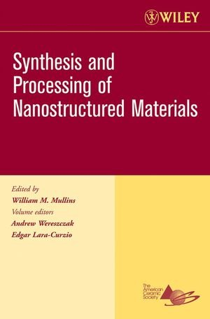 Synthesis And Processing Of Nanostructured Materials: Ceramic Engineering And Science Proceedings, Cocoa Beach, Volume 27, Issue 8