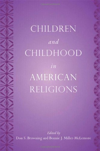 Children And Childhood In American Religions (Series In Childhood Studies)