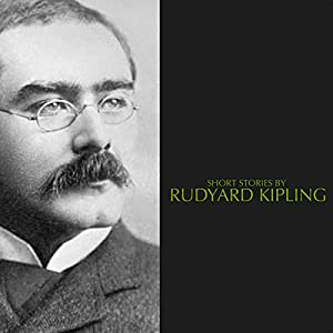 Short Stories by Rudyard Kipling Audiobook