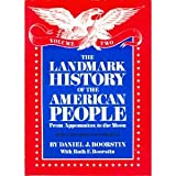 The Landmark History of the American People, Vol. 2: From Appomattox to the Moon, Revised and Updated Edition (0394891198) by Daniel J. Boorstin