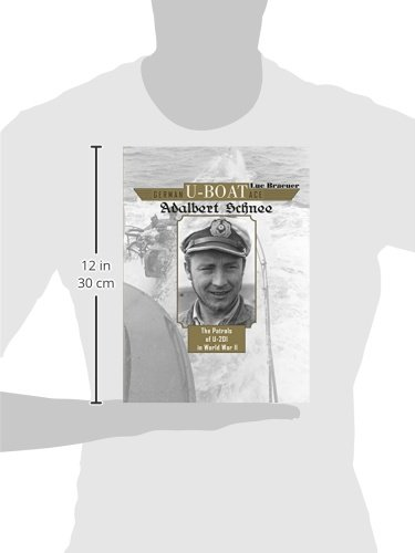 German U-Boat Ace Adalbert Schnee: The Patrols of U-201 in World War II