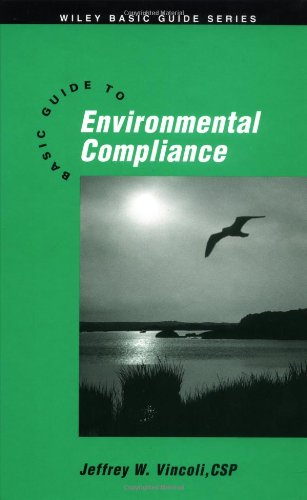 Basic Guide to Environmental Compliance (Wiley Basic...