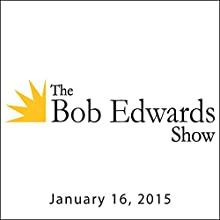 The Bob Edwards Show, Lyle Lovett, January 16, 2015  by Bob Edwards Narrated by Bob Edwards